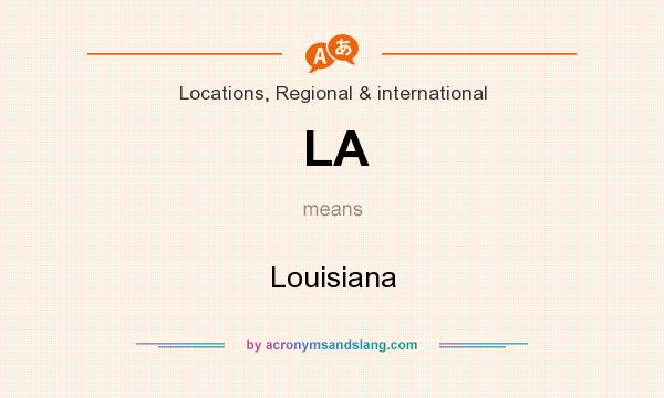 What does LA mean? It stands for Louisiana