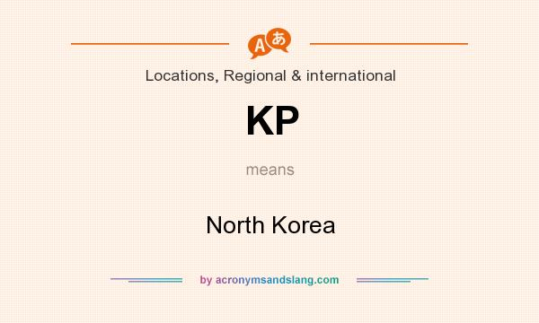 What does KP mean? It stands for North Korea