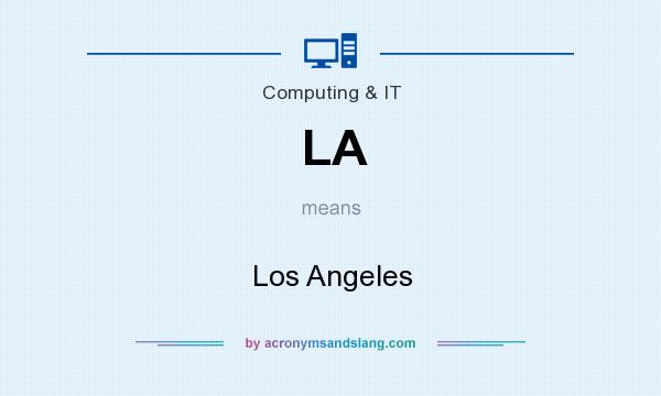 What does LA mean? It stands for Los Angeles