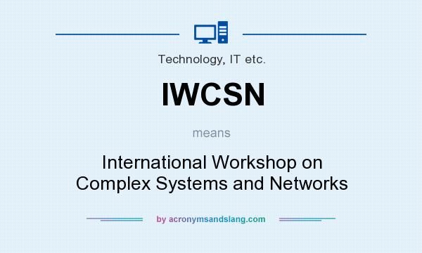 What does IWCSN mean? It stands for International Workshop on Complex Systems and Networks