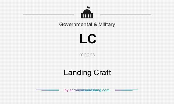 What does LC mean? It stands for Landing Craft