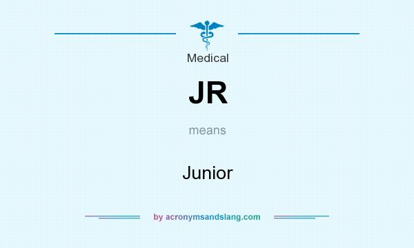 What does JR mean? It stands for Junior