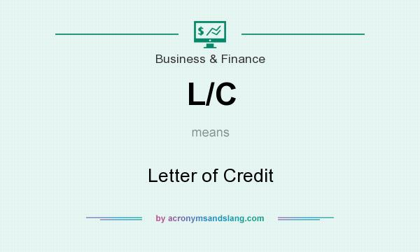 What does L/C mean? It stands for Letter of Credit