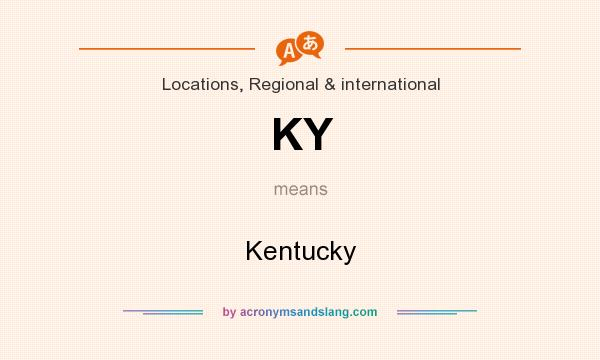 What does KY mean? It stands for Kentucky