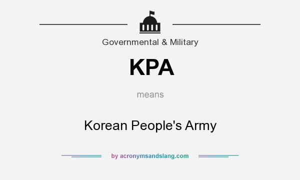 What does KPA mean? It stands for Korean People`s Army