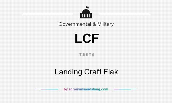 What does LCF mean? It stands for Landing Craft Flak