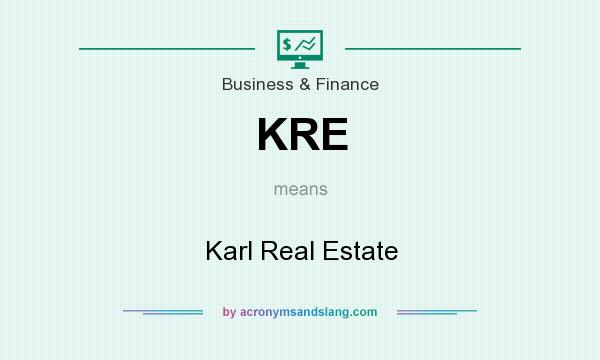 What does KRE mean? It stands for Karl Real Estate