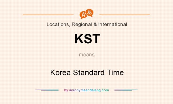 What does KST mean? It stands for Korea Standard Time