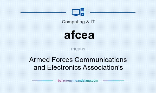 What does afcea mean? It stands for Armed Forces Communications and Electronics Association`s