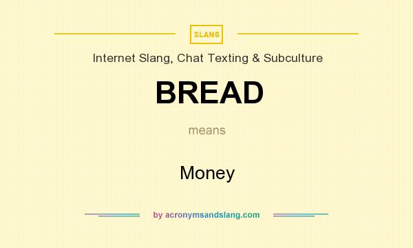 What does BREAD mean? It stands for Money