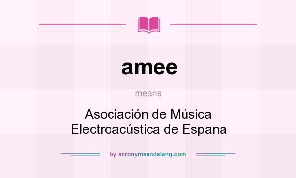 What does amee mean? It stands for Asociación de Música Electroacústica de Espana