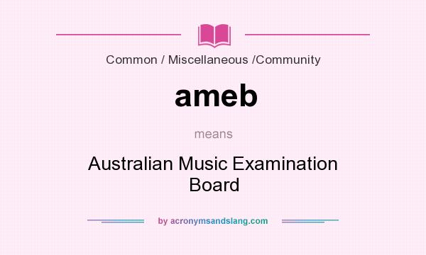 What does ameb mean? It stands for Australian Music Examination Board