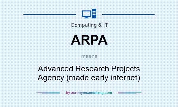 What does ARPA mean? It stands for Advanced Research Projects Agency (made early internet)