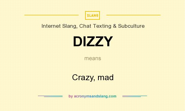 what does dizzy mean definition of dizzy dizzy stands for definition of dizzy dizzy stands for crazy mad by com