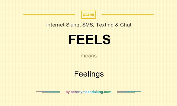 What does FEELS mean? It stands for Feelings
