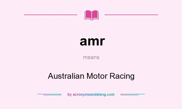 What does amr mean? It stands for Australian Motor Racing