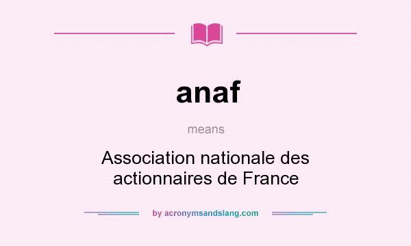 What does anaf mean? It stands for Association nationale des actionnaires de France