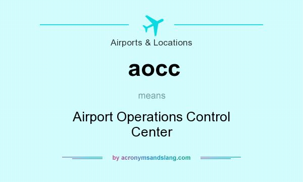 Aocc Airport Operations Control Center By Acronymsandslang Com
