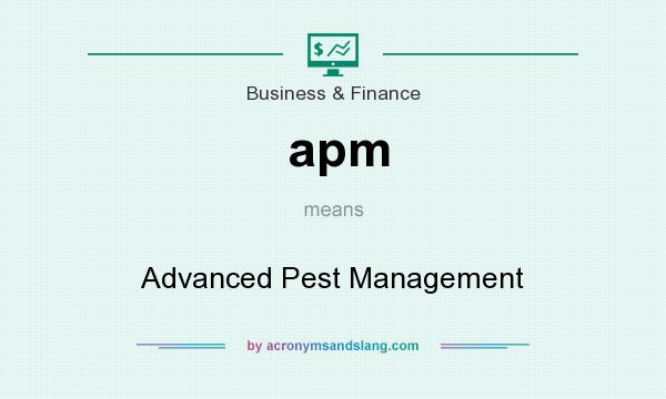 What does apm mean? It stands for Advanced Pest Management