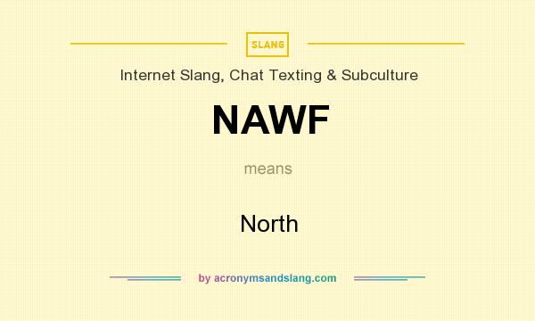 What does NAWF mean? It stands for North