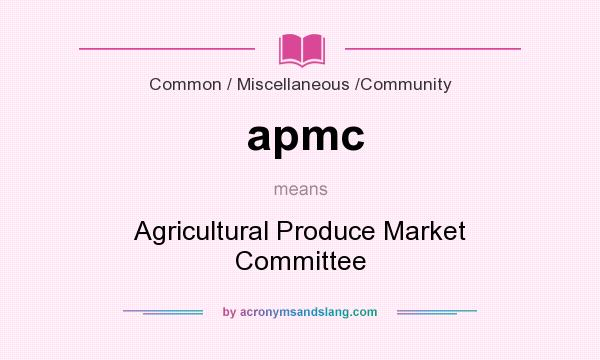 What does apmc mean? It stands for Agricultural Produce Market Committee
