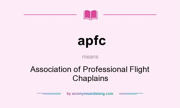 What does apfc mean? It stands for Association of Professional Flight Chaplains
