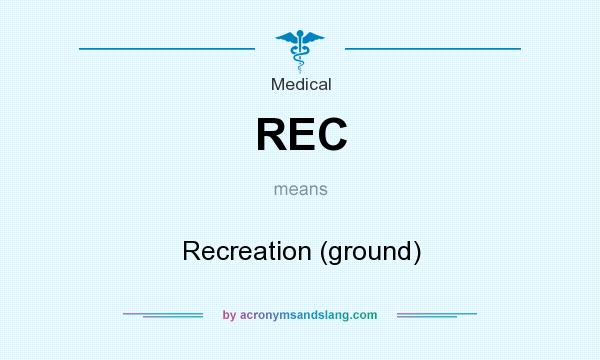 What does REC mean? It stands for Recreation (ground)