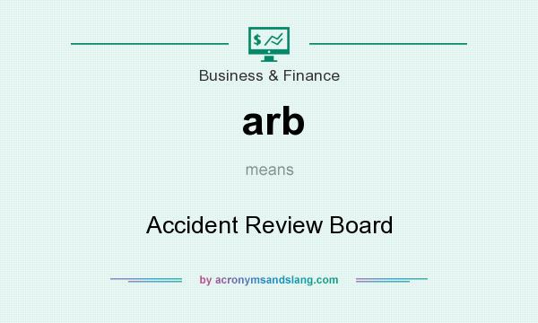 What does arb mean? It stands for Accident Review Board