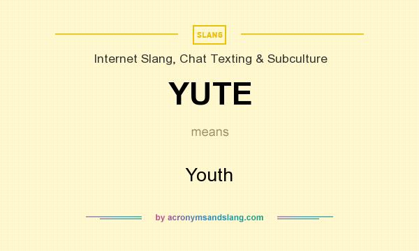 What does YUTE mean? It stands for Youth