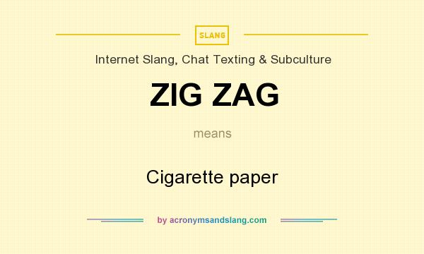 What does ZIG ZAG mean? It stands for Cigarette paper