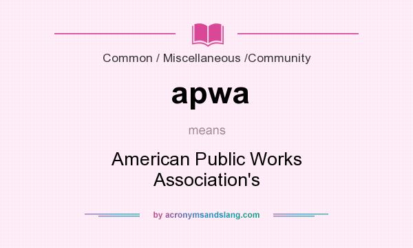 What does apwa mean? It stands for American Public Works Association`s