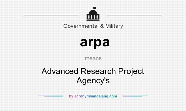 What does arpa mean? It stands for Advanced Research Project Agency`s