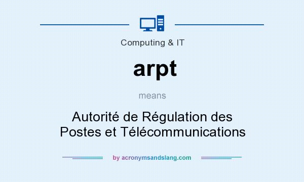 What does arpt mean? It stands for Autorité de Régulation des Postes et Télécommunications