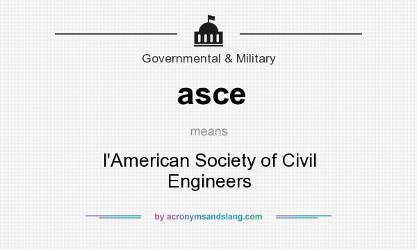 What does asce mean? It stands for l`American Society of Civil Engineers