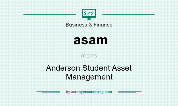 What does asam mean? It stands for Anderson Student Asset Management