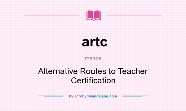 artc - Alternative Routes to Teacher Certification in Undefined by ...