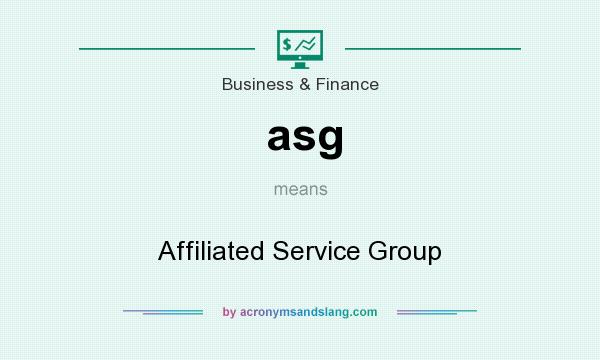 What does asg mean? It stands for Affiliated Service Group