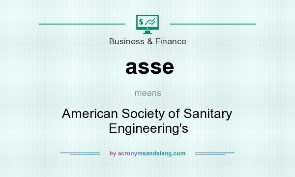 What does asse mean? It stands for American Society of Sanitary Engineering`s