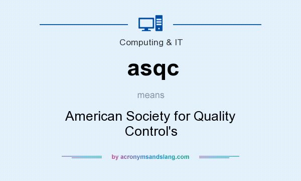 What does asqc mean? It stands for American Society for Quality Control`s