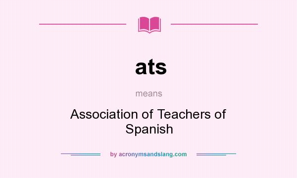 What Does Ats Mean >> Ats Association Of Teachers Of Spanish In Undefined By