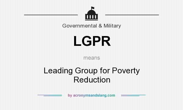 What does LGPR mean? It stands for Leading Group for Poverty Reduction
