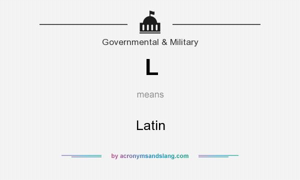 What does L mean? It stands for Latin