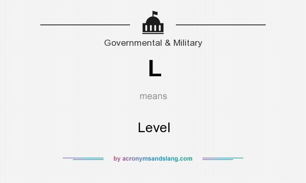 What does L mean? It stands for Level