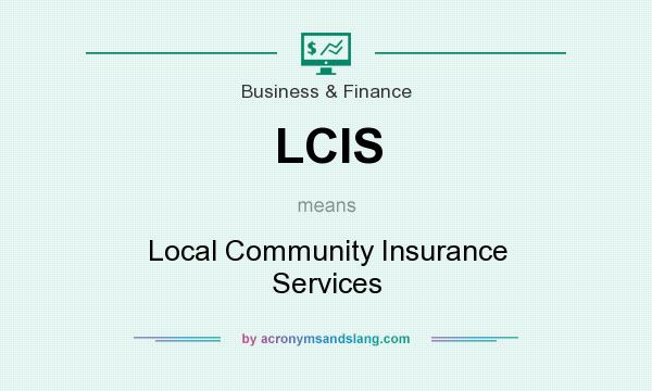 What does LCIS mean? It stands for Local Community Insurance Services