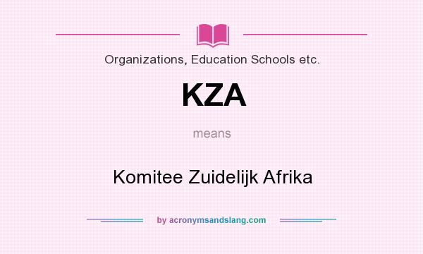What does KZA mean? It stands for Komitee Zuidelijk Afrika