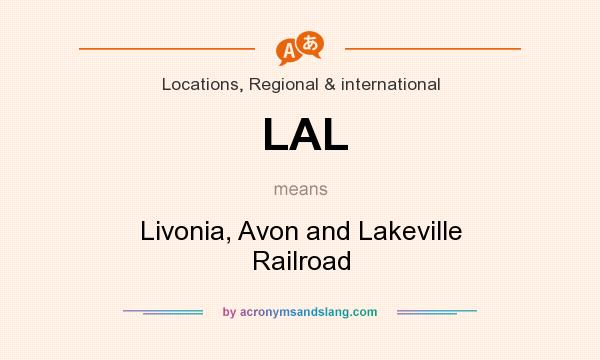 What does LAL mean? It stands for Livonia, Avon and Lakeville Railroad