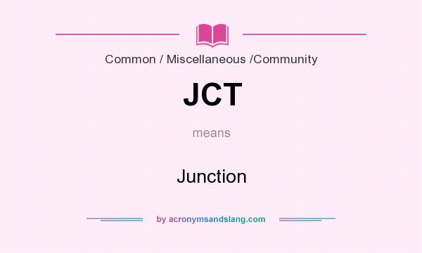 What does JCT mean? It stands for Junction