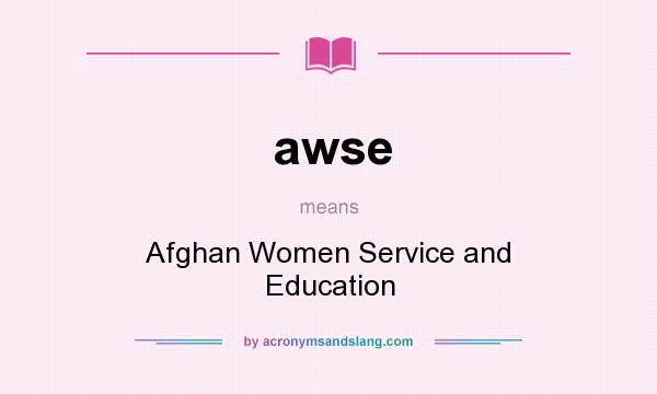 What does awse mean? It stands for Afghan Women Service and Education