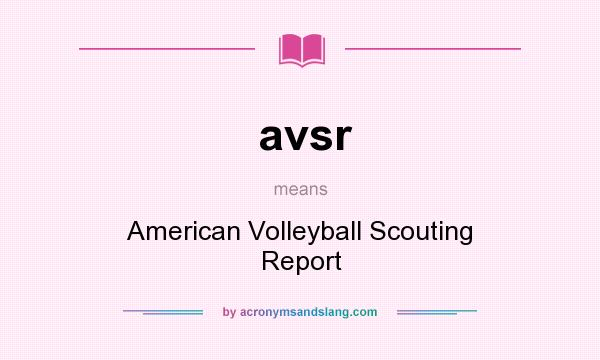 What does avsr mean? It stands for American Volleyball Scouting Report
