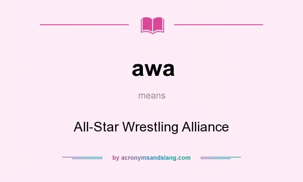 What does awa mean? It stands for All-Star Wrestling Alliance